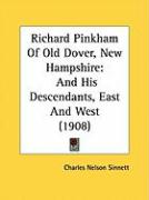 Richard Pinkham of Old Dover, New Hampshire: And His Descendants, East and West (1908)