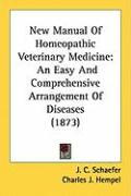 New Manual of Homeopathic Veterinary Medicine: An Easy and Comprehensive Arrangement of Diseases (1873)