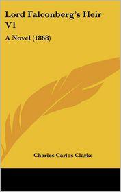 Lord Falconberg's Heir V1 - Charles Carlos Clarke