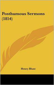 Posthumous Sermons (1854) - Henry Blunt