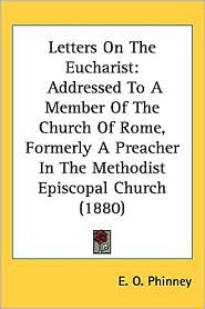 Letters On The Eucharist - E. O. Phinney