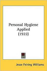Personal Hygiene Applied (1922) - Jesse Feiring Williams