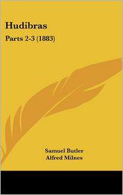 Hudibras - Samuel Butler, Alfred Milnes (Editor)