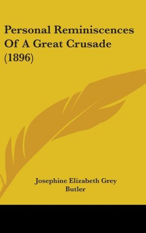 Personal Reminiscences Of A Great Crusade (1896)
