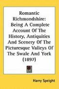 Romantic Richmondshire: Being a Complete Account of the History, Antiquities and Scenery of the Picturesque Valleys of the Swale and York (189