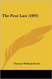 The Poor Law (1893) - Thomas Welbank Fowle
