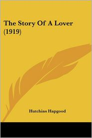 The Story of a Lover (1919) - Hutchins Hapgood
