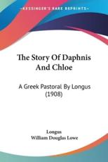 The Story of Daphnis and Chloe - Longus