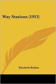 Way Stations - Elizabeth Robins