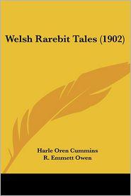 Welsh Rarebit Tales - Harle Oren Cummins, R. Emmett Owen (Illustrator)