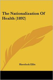 The Nationalization of Health (1892) - Havelock Ellis