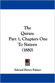 The Quran: Part 1, Chapters One to Sixteen (1880) - Edward Henry Palmer