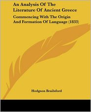 An Analysis Of The Literature Of Ancient Greece - Hodgson Brailsford