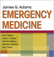 Emergency Medicine: Expert Consult - Online - James G. Adams, Eric S. Nadel (Editor), Peter M. DeBlieux (Editor), Erik D. Barton (Editor), Jamie Collings (Editor), Michael A.