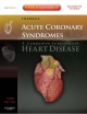 Acute Coronary Syndromes: A Companion to Braunwald's Heart Disease - Pierre Theroux