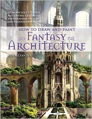 How to Draw and Paint Fantasy Architecture (PagePerfect NOOK Book)