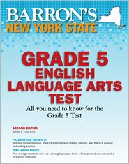Barron's New York State Grade 5 English Lanuage Arts Test, 2nd Edition
