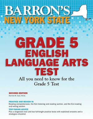 Barron's New York State Grade 5 English Lanuage Arts Test, 2nd Edition - Hermon R. Card M.Ed.