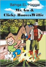 Mr. Go and Clicky Hooves Willie: The Story of Magic Beans - bahiga el-haggar