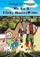 Mr. Go and Clicky Hooves Willie