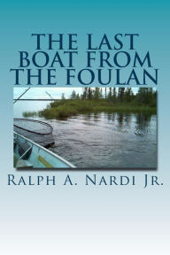 The Last Boat from the Foulan - Ralph A. Nardi Jr.