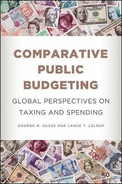 Comparative Public Budgeting: Global Perspectives on Taxing and Spending - Guess, George M. LeLoup, Lance T.