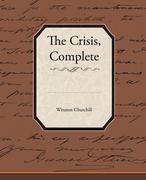 Churchill, Winston: The Crisis, Complete