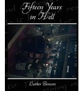 Fifteen Years in Hell - Luther Benson
