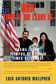 USA Love It or Leave It: Obama 2009 Times of Change - Luis Wallpher