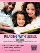 Reading with Jesus[ (Child's Book): You Can Teach Your 4 or 5 Year Old Child to Read in 90 Days