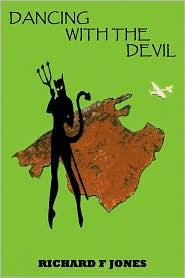 Dancing with the Devil - Richard F. Jones