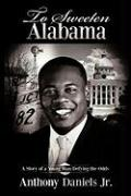 To Sweeten Alabama: A Story of a Young Man Defying the Odds