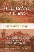 Wounded Africa: The Cultural Differences Between Africa and America