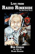 Live from Radio Rinkside: The Bob Chase Story