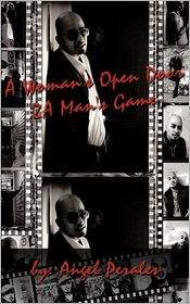 A Woman's Open Door 2a Man's Game - Angel Perales