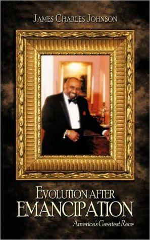 Evolution After Emancipation - James Charles Johnson