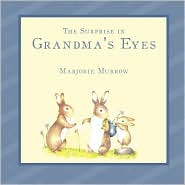The Surprise In Grandma's Eyes - Marjorie Murrow