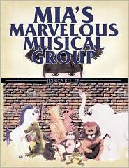 Mia's Marvelous Musical Group - Jessica Keller