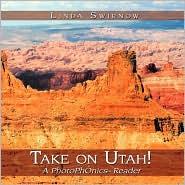 Take On Utah! - Linda Swirnow