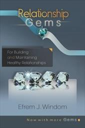 Relationship Gems: For Building and Maintaining Healthy Relationships - Windom, Cbt Efrem J. / Windom Cbt, Efrem J.