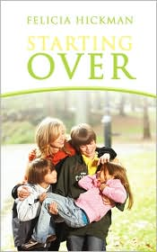 Starting Over - Felicia Hickman