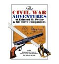 The Civil War Adventures of Edmond D. Potter & His Three Companions - Helen Mead Blakeslee