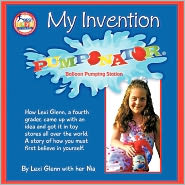 My Invention: How Lexi Glenn, a fourth grader, came up with an idea and got it in toy stores all over the world. A story of how you must first believe in yourself. - Lexi Glenn, Nia