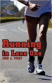 Running In Lane One - John A. Curry