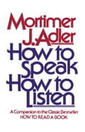 How to Speak How to Listen - Mortimer J. Adler