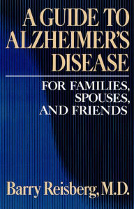 Guide to Alzheimer's Disease - Barry Reisberg