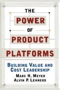 The Power of Product Platforms - Alvin P. Lehnerd, Marc H. Meyer