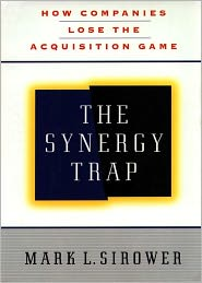 The Synergy Trap - Mark L. Sirower