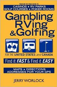 Gambling, Rving, And Golfing - Jerry Worlock