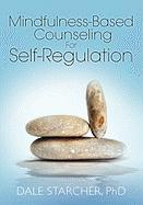Mindfulness-Based Counseling for Self-Regulation